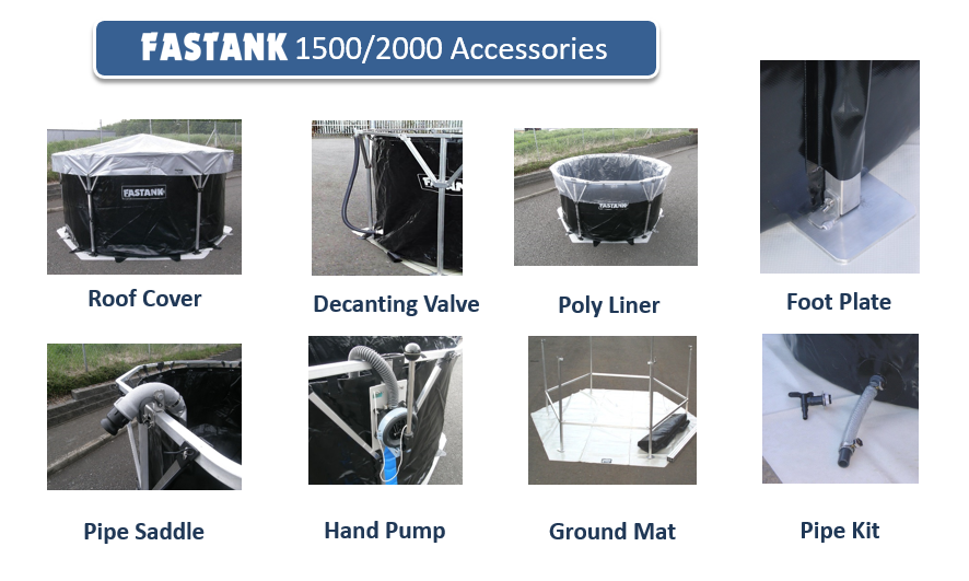 Fastank 2000 Fastank 1000 Accessories including Roof Cover, Decanting Valve, Poly Liner, Foot Plate, Pipe Saddle, Hand Pump, Ground Mat, and Pipe Kit